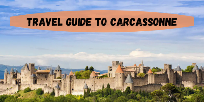Travel Guide To Carcassonne