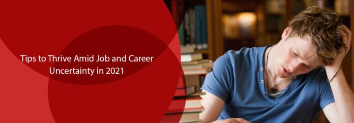 Thrive Amid Job and Career Uncertainty